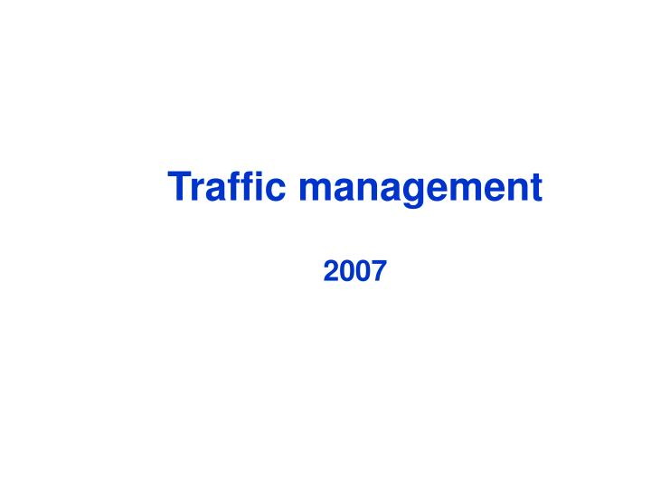 Traffic management 2007