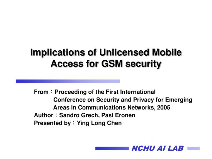 implications of unlicensed mobile access for gsm security n.