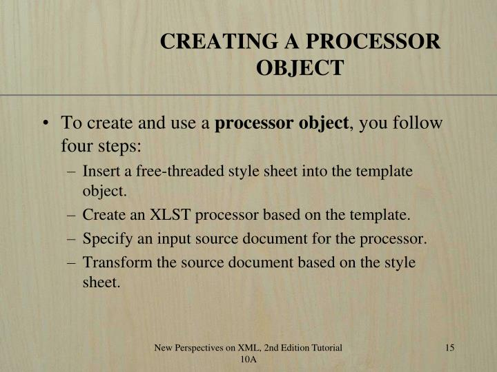 CREATING A PROCESSOR OBJECT