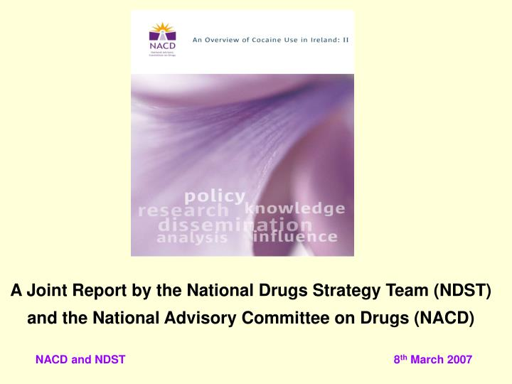 A Joint Report by the National Drugs Strategy Team (NDST)  and the National Advisory Committee on Dr...