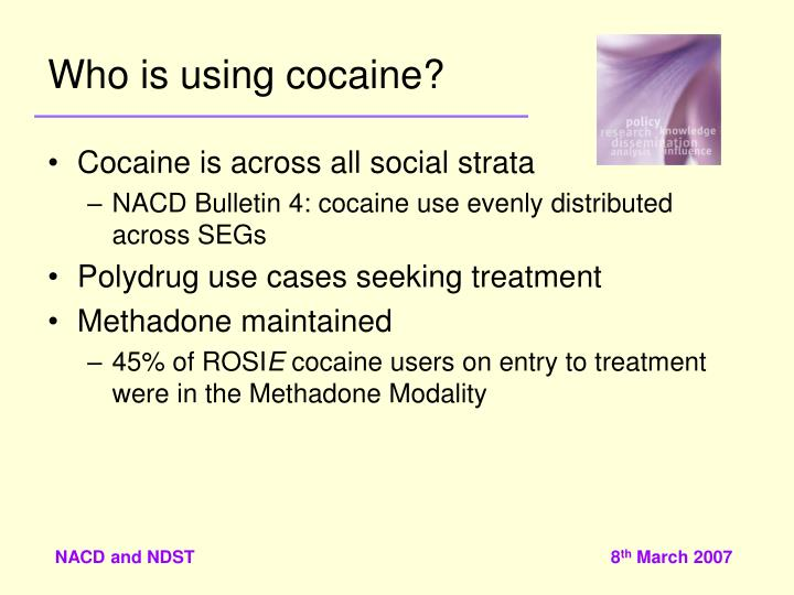 Who is using cocaine?