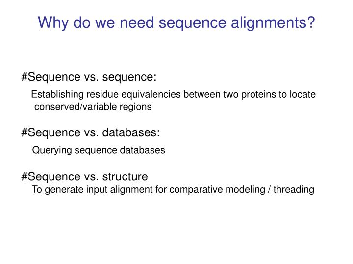 Why do we need sequence alignments?