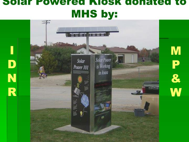Solar Powered Kiosk donated to MHS by: