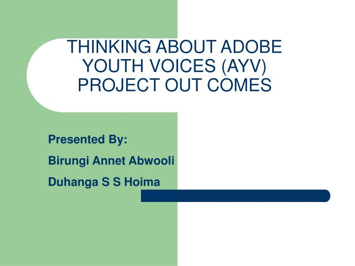 thinking about adobe youth voices ayv project out comes n.