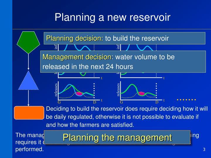 Planning a new reservoir