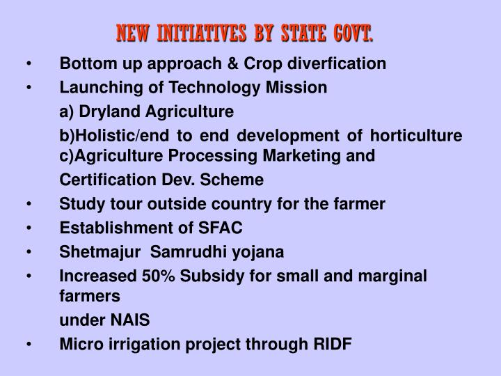 NEW INITIATIVES BY STATE GOVT.