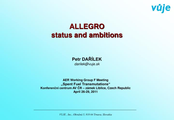 Allegro status and ambitions