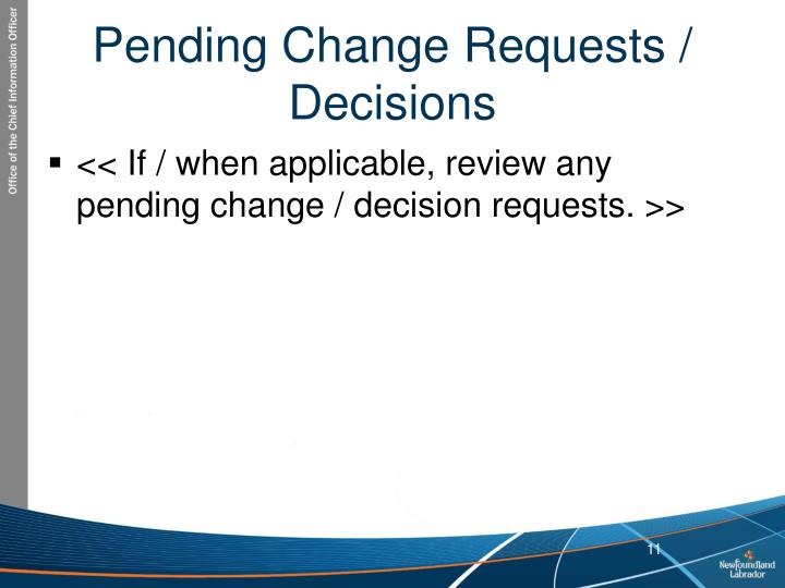Pending Change Requests / Decisions