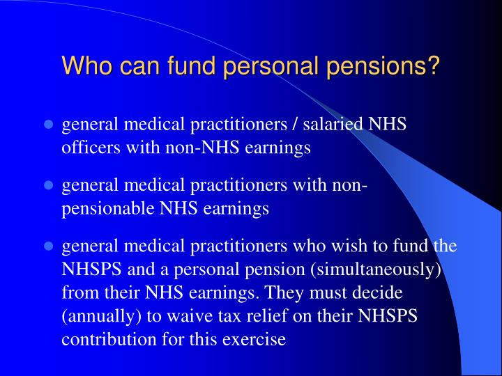 Who can fund personal pensions?