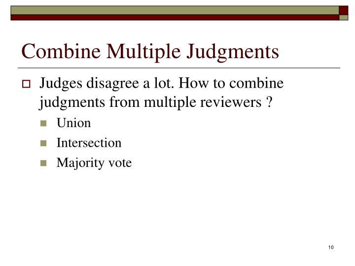 Combine Multiple Judgments