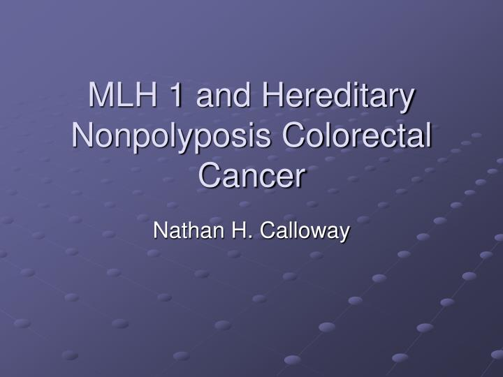 mlh 1 and hereditary nonpolyposis colorectal cancer n.