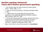 another puzzling statement taxes don t finance government spending