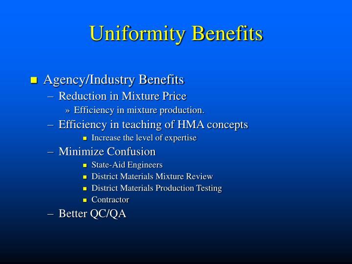 Uniformity Benefits