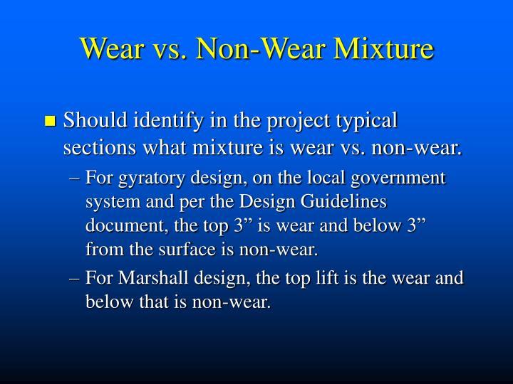 Wear vs. Non-Wear Mixture