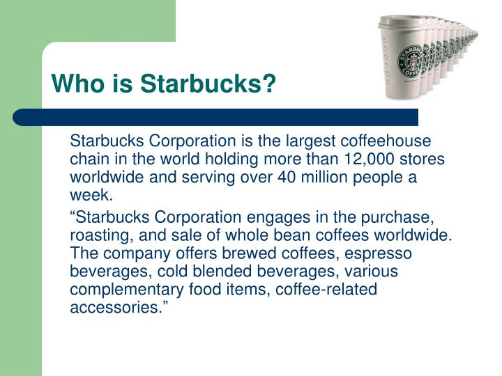 Who is starbucks