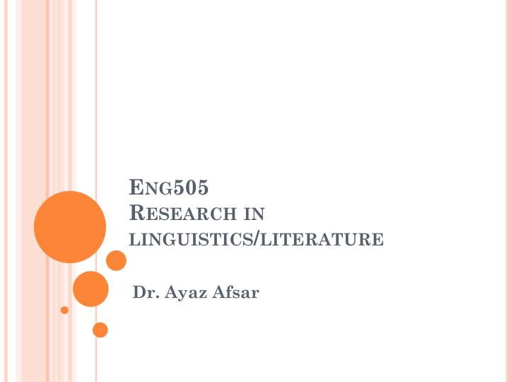 Eng505 research in linguistics literature