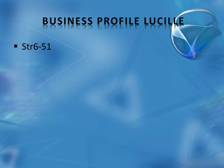 Business Profile Lucille