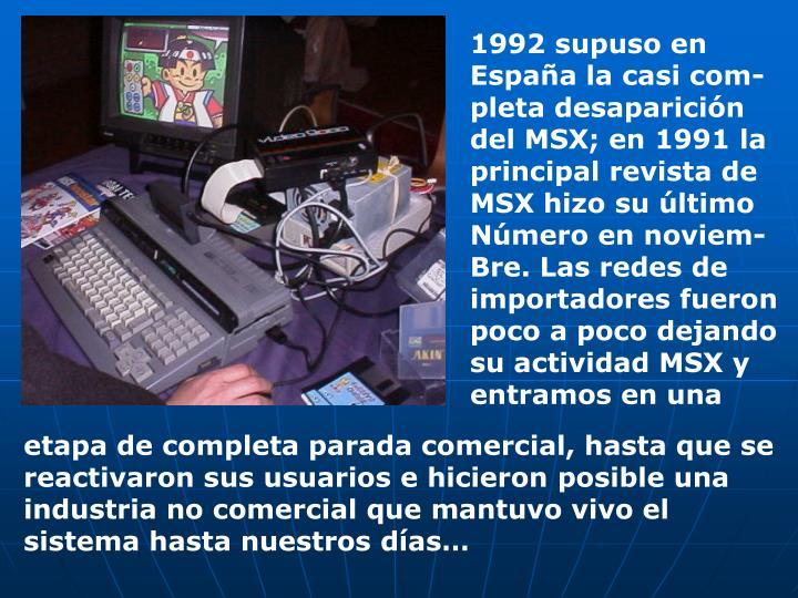 1992 supuso en
