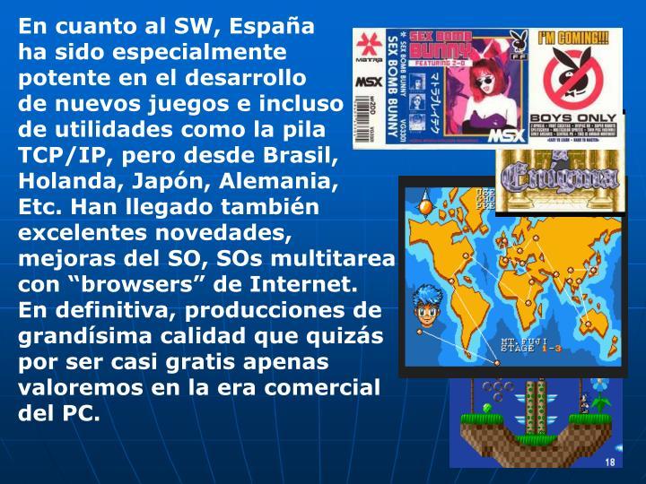 En cuanto al SW, España