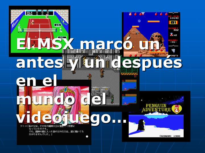 El MSX marcó un