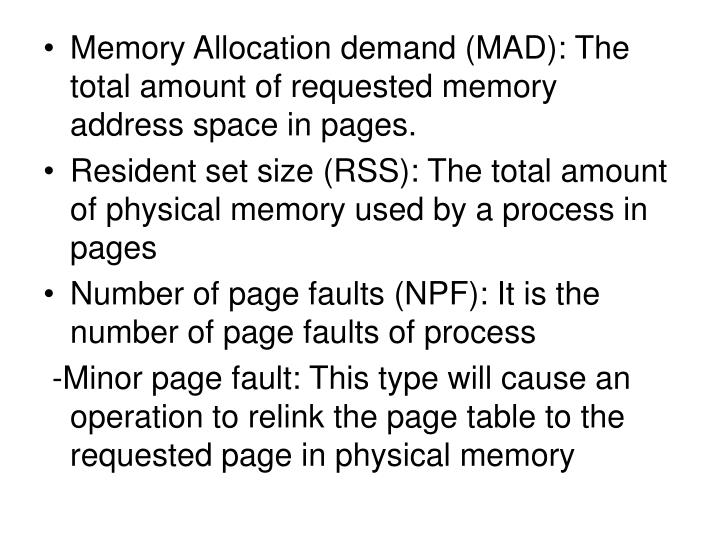 Memory Allocation demand (MAD): The total amount of requested memory address space in pages.