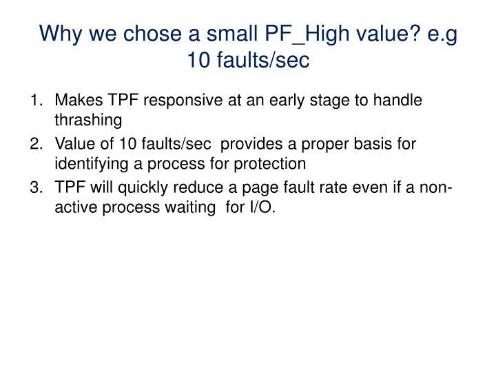Why we chose a small PF_High value? e.g 10 faults/sec