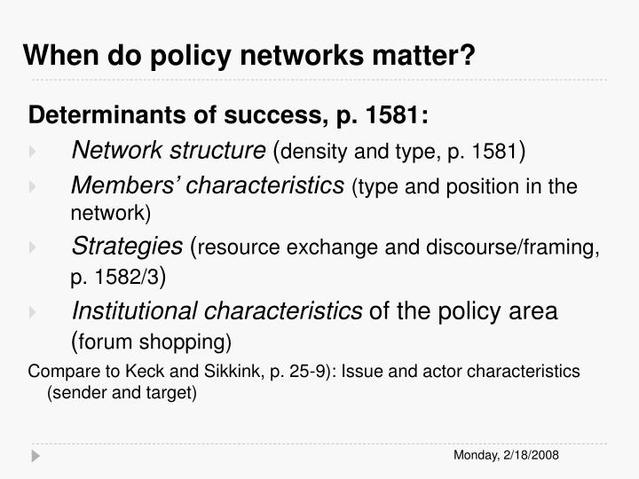 When do policy networks matter?