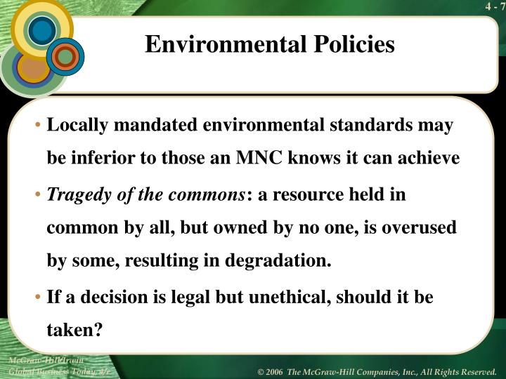 Locally mandated environmental standards may be inferior to those an MNC knows it can achieve