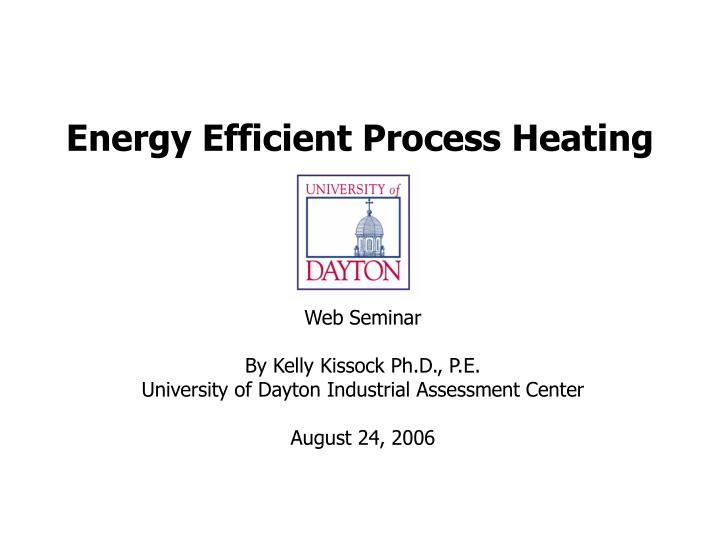 Energy efficient process heating