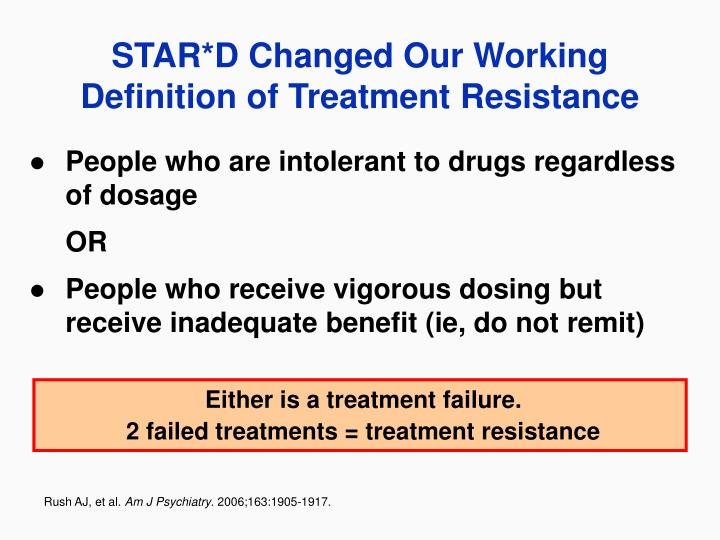 Star d changed our working definition of treatment resistance