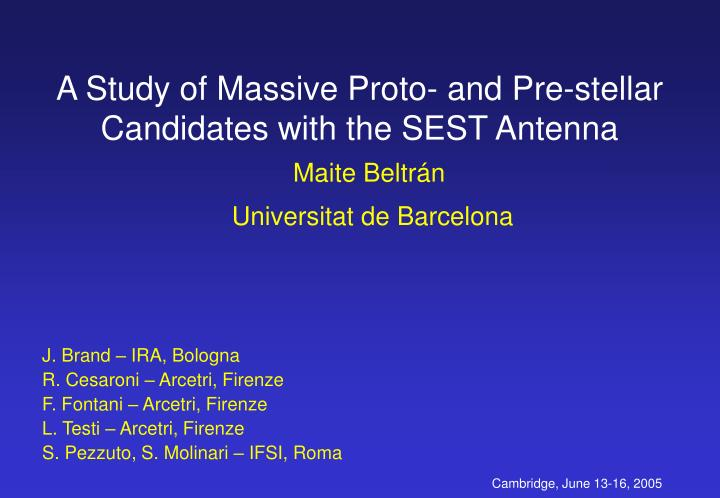 a study of massive proto and pre stellar candidates with the sest antenna n.