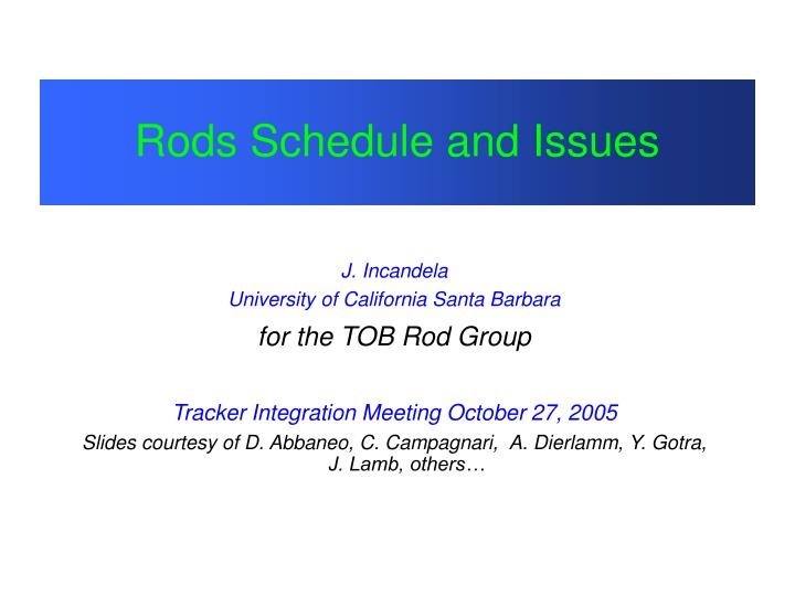 rods schedule and issues n.