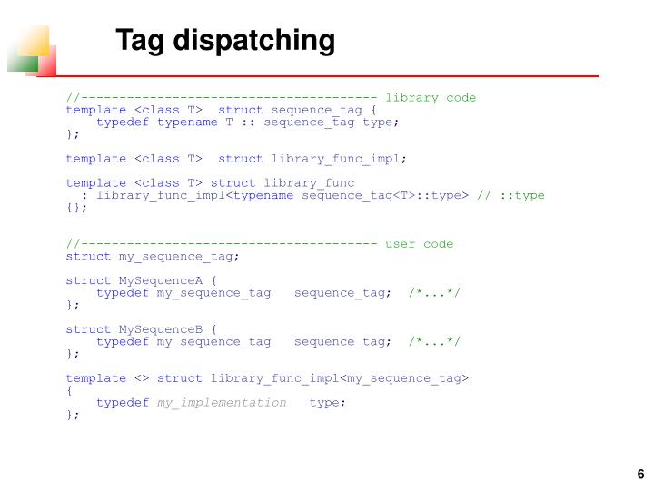 Tag dispatching