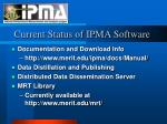 current status of ipma software