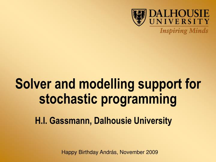 Solver and modelling support for stochastic programming