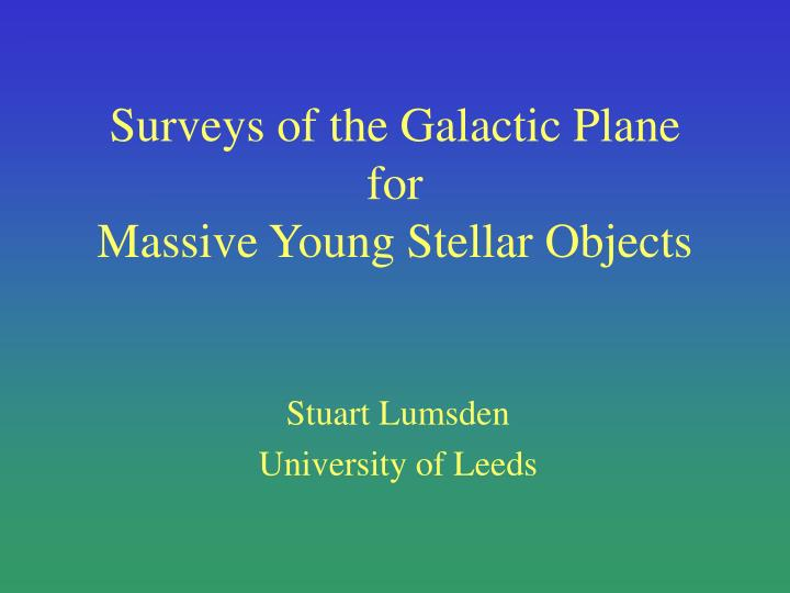 surveys of the galactic plane for massive young stellar objects n.