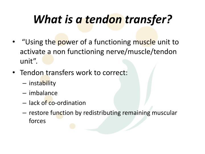 What is a tendon transfer?