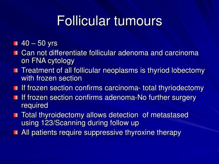 Follicular tumours