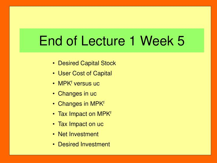 End of Lecture 1 Week 5