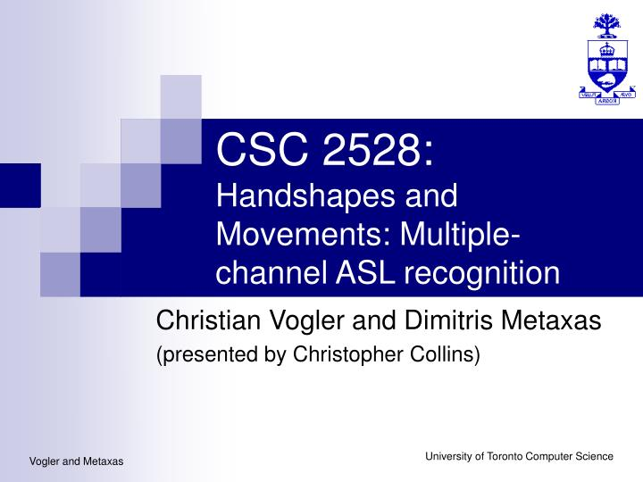 csc 2528 handshapes and movements multiple channel asl recognition