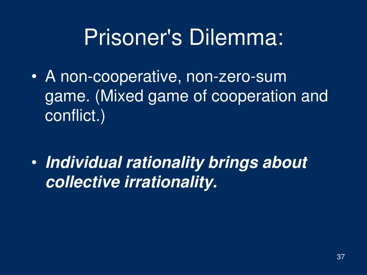 Prisoner's Dilemma: