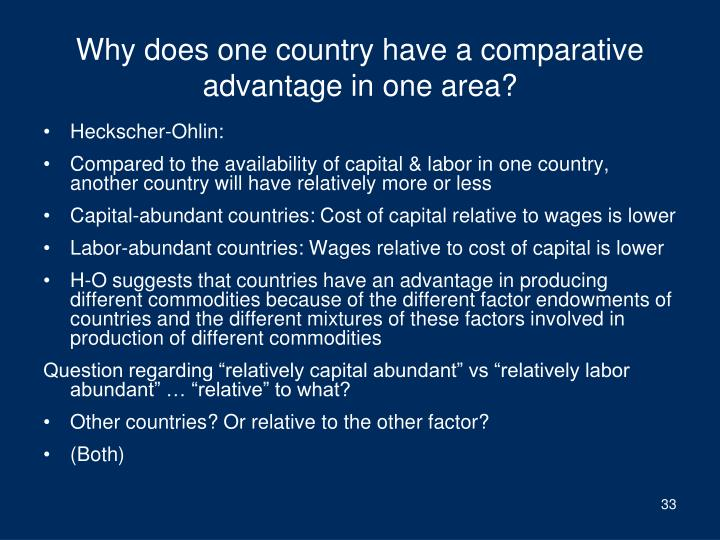 Why does one country have a comparative advantage in one area?