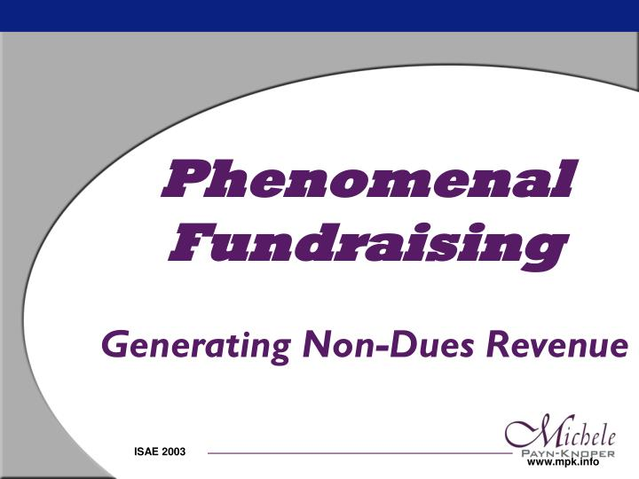 Phenomenal fundraising generating non dues revenue