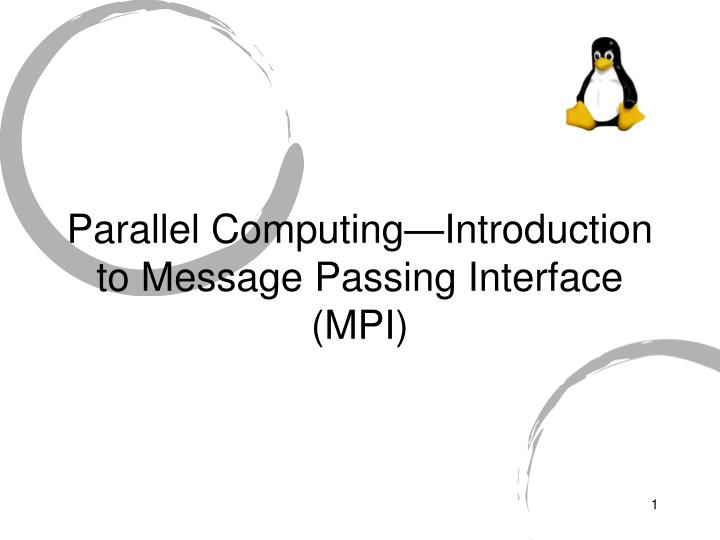 Parallel computing introduction to message passing interface mpi