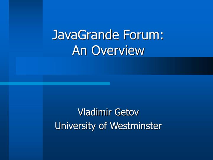 Javagrande forum an overview