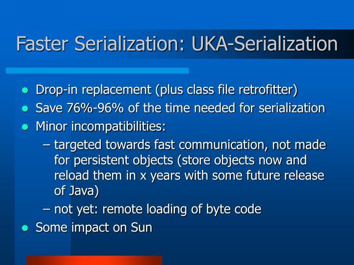 Faster Serialization: UKA-Serialization