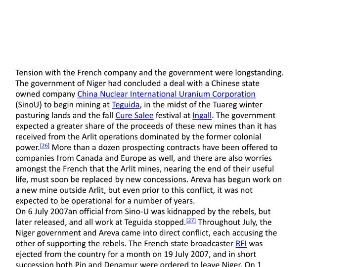 Tension with the French company and the government were longstanding. The government of Niger had concluded a deal with a Chinese state owned company
