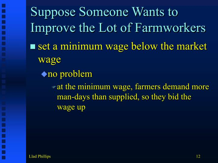 Suppose Someone Wants to Improve the Lot of Farmworkers