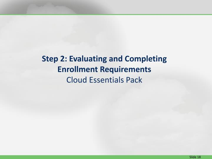Step 2: Evaluating and Completing Enrollment Requirements