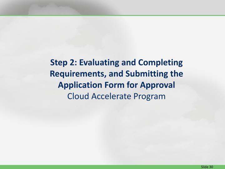 Step 2: Evaluating and Completing Requirements, and Submitting the Application Form for Approval